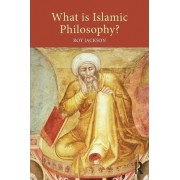 What is Islamic Philosophy? by Roy Jackson