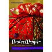 Under Wraps Youth Study Book by Jessica Lagrone
