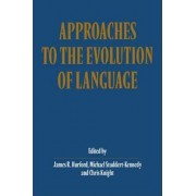 Approaches to the Evolution of Language by James R. Hurford