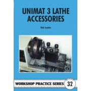 Unimat III Lathe Accessories by Bob Loader