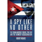 A Spy Like No Other by Robert Holmes