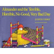 Alexander and the Terrible, Horrible, No Good, Very Bad Day by Judith Viorst