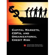 Capital Markets, Cdfis, and Organizational Credit Risk by Charles Tansey