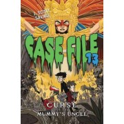 Case File 13 #4: Curse of the Mummy's Uncle by J Scott Savage