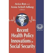 Recent Health Policy Innovations in Social Security by Aviva Ron