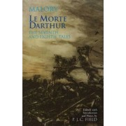 Le Morte Darthur: The Seventh and Eighth Tales by Sir Thomas Malory