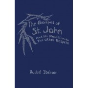 The Gospel of St.John and its Relation to the Other Gospels by Rudolf Steiner