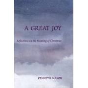 A Great Joy by Kenneth Mason