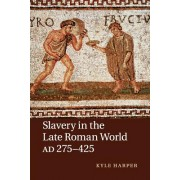 Slavery in the Late Roman World, Ad 275 425