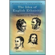 The Idea of English Ethnicity by Robert J. C. Young