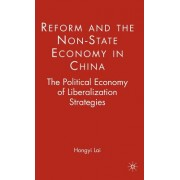 Reform and the Non-State Economy in China: The Political Economy of Liberalization Strategies