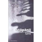 Stapanii lumii cartonat - Daniel Dragan