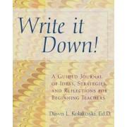 Write It Down! by Dawn L. Kolakoski