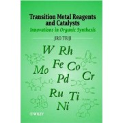 Transition Metal Reagents and Catalysts by Jiro Tsuji