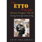 The ETTO Principle: Efficiency-Thoroughness Trade-off by Professor Erik Hollnagel