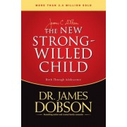 The New Strong-Willed Child by Dr James C Dobson