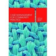 Case Management for Community Practice by Elizabeth Moore