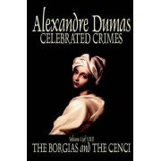 Celebrated Crimes, Vol. I by Alexandre Dumas, True Crime by Alexandre Dumas