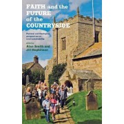 Faith and the Future of the Countryside by Jill Hopkinson