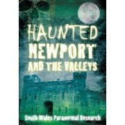 Haunted Newport and the Valleys by South Wales Paranormal Research