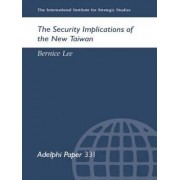 The Security Implications of the New Taiwan by Bernice Lee