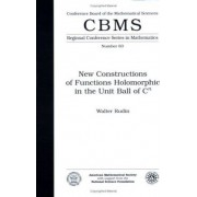 New Constructions of Functions Holomorphic in the Unit Ball of CN Expository Lectures by Walter Rudin