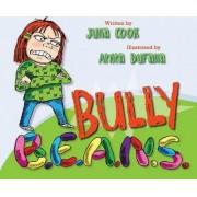 Bully B.E.A.N.S. by Julia Cook