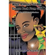 When Ramona Got Her Groove Back from God by Stephanie Michelle Franklin