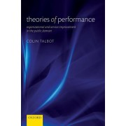 Theories of Performance: Organizational and Service Improvement in the Public Domain