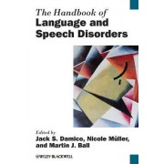 The Handbook of Language and Speech Disorders by Jack S. Damico
