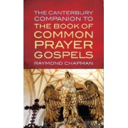 The Canterbury Companion to the Book of Common Prayer Gospels by Raymond Chapman