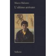 L'ultimo arrivato by Marco Balzano