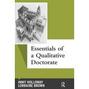 Essentials of a Qualitative Doctorate by Immy Holloway