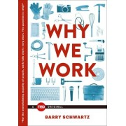 Why We Work by Dorwin Cartwright Professor of Social Theology and Social Action Theology Department Barry Schwartz