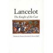 Lancelot, or, the Knight of the Cart by Chretien