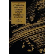 The Columbia History of Eastern Europe in the Twentieth Century by Joseph Held