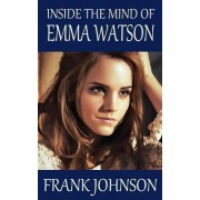 Inside the Mind of Emma Watson by Herman Feshbach Professor of Physics Frank Johnson