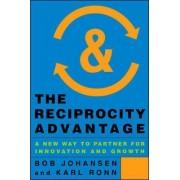 The Reciprocity Advantage: A New Way to Partner for Innovation and Growth by Bob Johansen