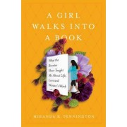 A Girl Walks Into a Book: What the Brontes Taught Me about Life, Love, and Women's Work