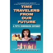 Time Travelers From Our Future by Bruce Goldberg