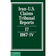 Iran-U.S. Claims Tribunal Reports: Volume 17: v. 17 by M.E. MacGlashan
