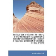 The Naval War of 1812 or the History of the U.S. Navy During the Last War with Great Britain, Part II by Theodore Roosevelt