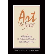 Art & Fear: Observations on the Perils (and Rewards) of Artmaking, Paperback