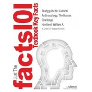 Studyguide for Cultural Anthropology: The Human Challenge by Haviland, William A., ISBN 9781133955979