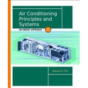 Air Conditioning Principles and Systems by Edward G. Pita