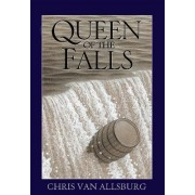 Queen of the Falls by Chris Van Allsburg