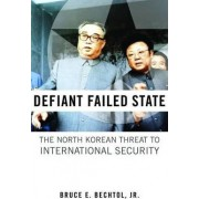 Defiant Failed State by Bruce E. Bechtol