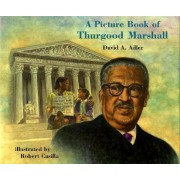 A Picture Book of Thurgood Marshall by David A Adler