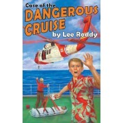 Case of the Dangerous Cruise by Lee Roddy