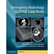 Emergency Radiology COFFEE Case Book by Bharti Khurana